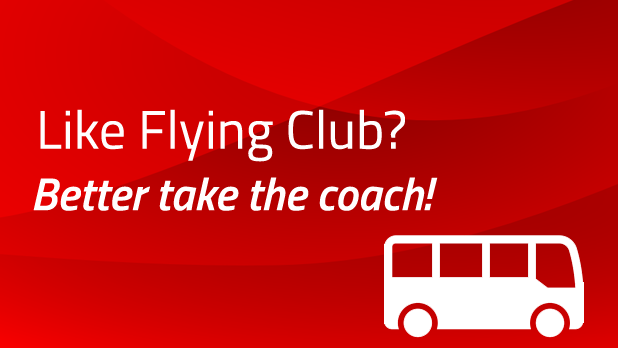 Like Flying Club? Better take the coach!