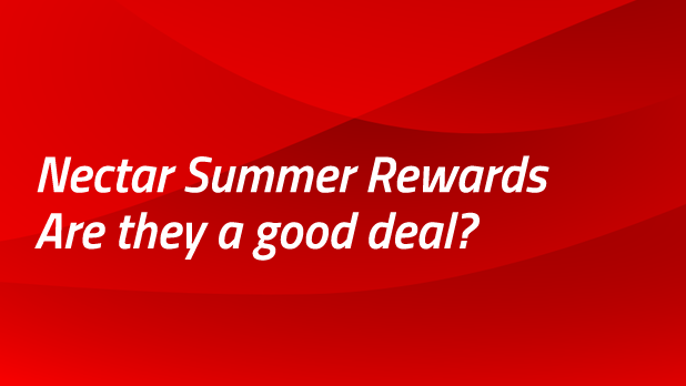 Nectar Summer Rewards: are they a good deal?