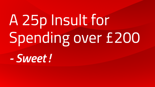 A 25p insult for spending over £200